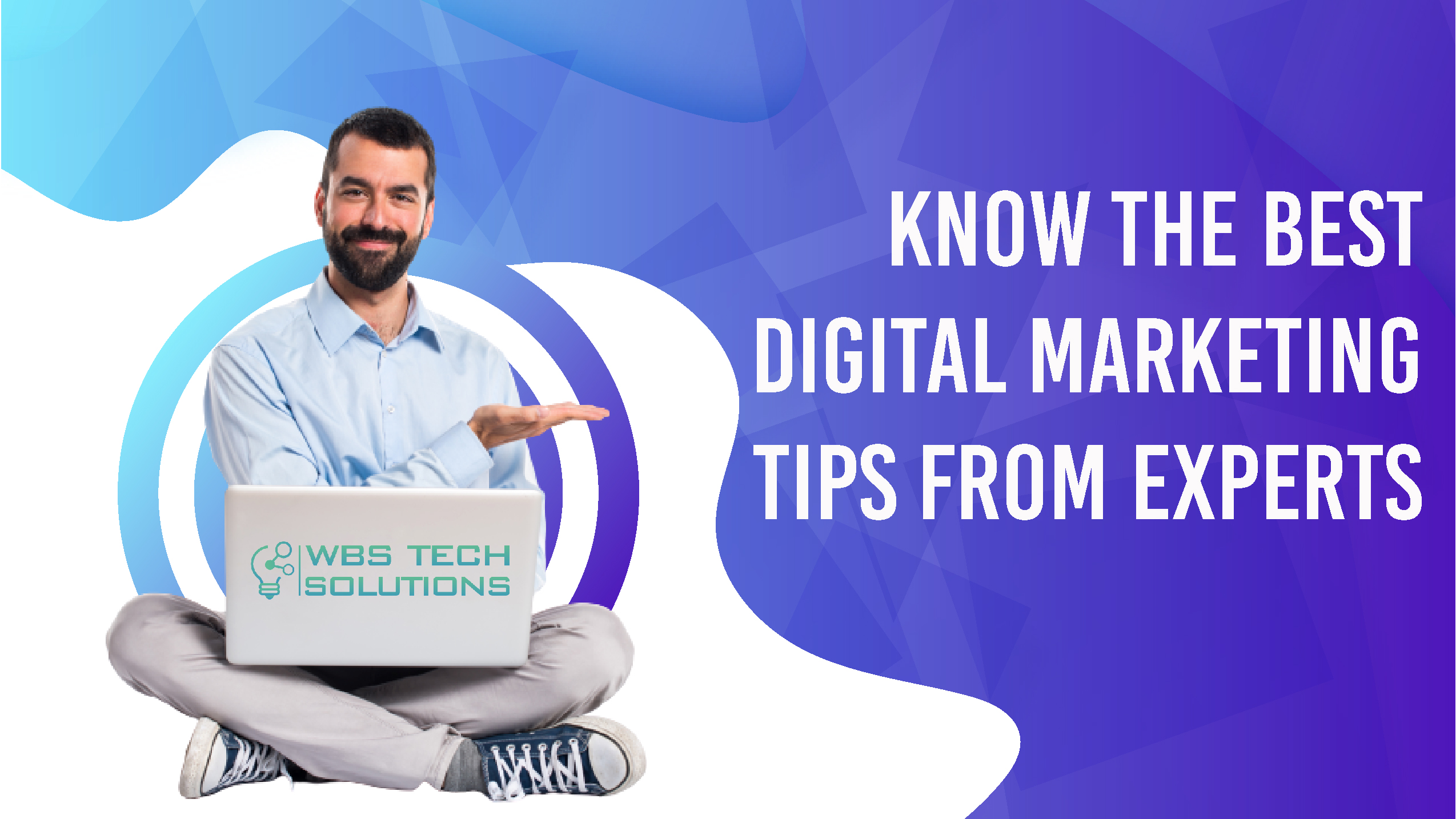 Know the Best Digital Marketing Tips from Experts